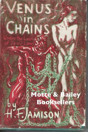 Venus in Chains : Under the Lash of Devil Law. H. F. Jamison, Mahlon Blaine